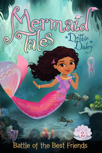Mermaid Tales by Debbie Dadey - Battle of the Best Friends  (Book 2)