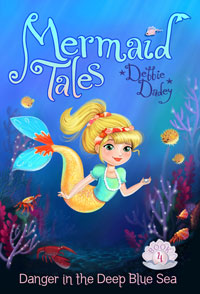 Mermaid Tales by Debbie Dadey - Danger in the Deep Blue Sea  (Book 4)