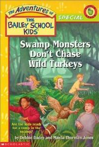 Swamp Monsters Don't Chase Wild Turkeys