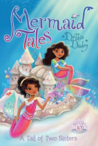 A Tale of Two Sisters Mermaid Tales #10