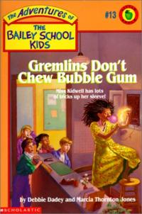 Gremlins Don't Chew Bubblegum