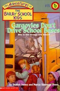 Gargoyles Don't Drive School Buses