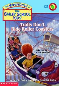 Trolls Don't Ride Roller Coasters