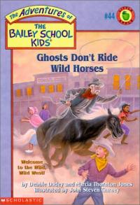 Ghost Don't Ride Wild Horses