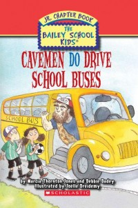 Cavemen Do Drive School Buses