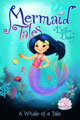 Mermaid Tales - A Whale of a Tale by Debbie Dadey