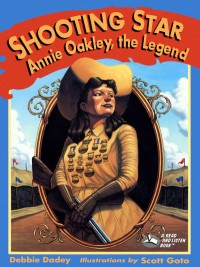 Shooting Star Annie Oakley the Legend